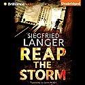 Reap the Storm Audiobook by Siegfried Langer, Jaime McGill - translator Narrated by Peter Berkrot