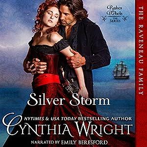Silver Storm: The Raveneau Novels, Book 1   [Cynthia Wright]