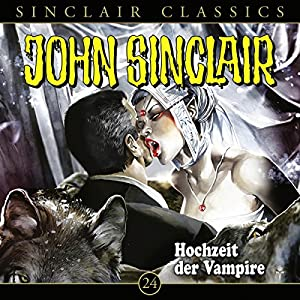 Hochzeit der Vampire (John Sinclair Classics 24) Performance