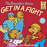 Stan Berenstain The Berenstain Bears Get in a Fight (Berenstain Bears First Time Chapter Books (Prebound))