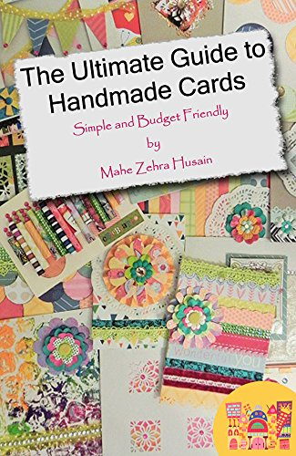 The Ultimate Guide to Handmade Cards - A Card Making Extravaganza: A Step-by-Step Guide to Simple Card Making Techniques for Everyone (Card Making Techniques compare prices)