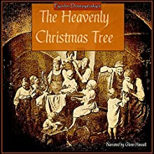 The Heavenly Christmas Tree (       UNABRIDGED) by Fyodor Dostoyevsky Narrated by Glenn Hascall
