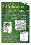 3 Methods of Tree Shaping every Aspir...
