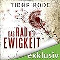 Das Rad der Ewigkeit Hörbuch von Tibor Rode Gesprochen von: Robert Frank