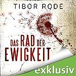Das Rad der Ewigkeit | Tibor Rode