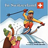 In Switzerland (Global Adventures)