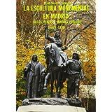 La escultura monumental en Madrid: Calles, plazas y jardines públicos (1875-1936)