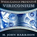 Viriconium (       UNABRIDGED) by M. John Harrison Narrated by Simon Vance