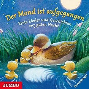 Der Mond ist aufgegangen: Erste Lieder und Geschichten zur guten Nacht Hörbuch