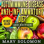 Autoimmune Disease Anti-Inflammatory Diet: Simple Steps To Lifetime Relief | [Mary Solomon]