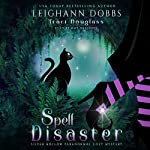 Spell Disaster: Silver Hollow Paranormal Cozy Mystery Series, Book 2 | Leighann Dobbs,Traci Douglass