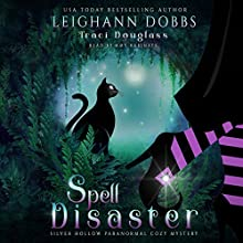 Spell Disaster: Silver Hollow Paranormal Cozy Mystery Series, Book 2 Audiobook by Leighann Dobbs, Traci Douglass Narrated by Amy Rubinate