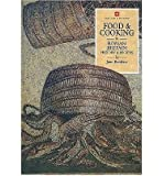 Food and Cooking in Prehistoric Britain: History and Recipes
