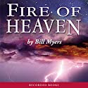 Fire of Heaven Audiobook by Bill Myers Narrated by Richard Ferrone