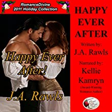 Happy Ever After!: Romance Divine Holiday Collection, Book 17 (       UNABRIDGED) by J.A. Rawls Narrated by Kellie Kamryn