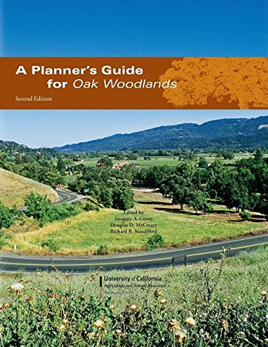 A Planner's Guide for Oak Woodlands (University of California Agriculture and Natural Resources P)