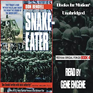 Snake-Eater: Vietnam Special Forces Series, Book 4 | [Don Bendell]