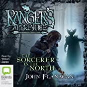 The Sorcerer in the North: Ranger's Apprentice, Book 6 | John Flanagan