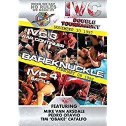 IVC Bareknuckle 3 & 4 No Rules Means No Rules!