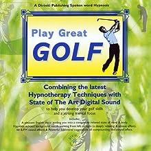 Play Great Golf Discours Auteur(s) : Glenn Harrold Narrateur(s) : Glenn Harrold