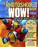 The Photoshop CS3/CS4 Wow! Book (8th Edition)