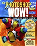 The Photoshop CS3 / CS4 Wow! Book