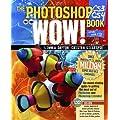 The Photoshop CS3/CS4 Wow! Book