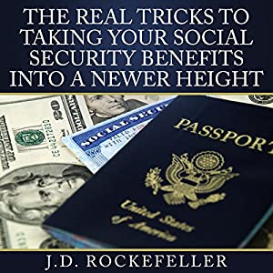 The Real Tricks to Taking Your Social Security Benefits into a Newer Height Audiobook
