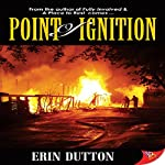 Point of Ignition | Erin Dutton