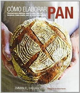 COMO ELABORAR PAN: EMMANUEL HADJIANDREOU: 9788415053408: Amazon.com