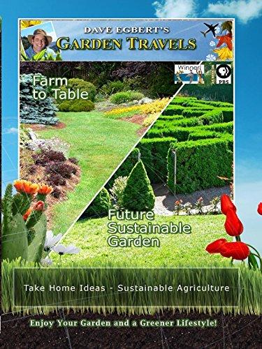 Garden Travels - Farm to Table Future - Sustainable Garden