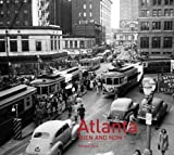 Atlanta: Then and Now(r) by Michael Rose (2015-05-02)