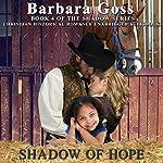 Shadow of Hope: The Shadow Series, Book 4 | Barbara Goss