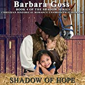 Shadow of Hope: The Shadow Series, Book 4 | [Barbara Goss]