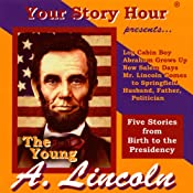 The Young Abe Lincoln (Dramatized) | [Your Story Hour]