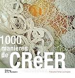echange, troc Françoise Tellier-Loumagne - 1000 manières de créer