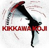 KEEP ON KICKIN'!!!!!~吉川晃司入門ベストアルバム(初回限定盤)(DVD付)