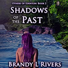Shadows of the Past: Others of Edenton, Book 2 (       UNABRIDGED) by Brandy L. Rivers Narrated by Kelley Hazen Storyteller Productions