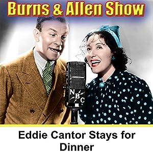 Eddie Cantor Stays for Dinner Radio/TV Program