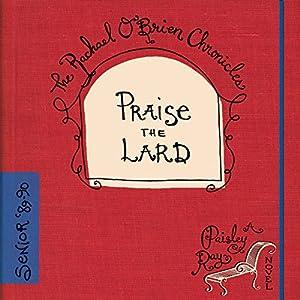 Praise the Lard Audiobook