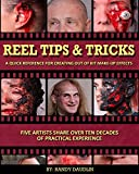 Reel Tips & Tricks: A Quick Reference For Out of Kit Make-up Effects (Volume 3)