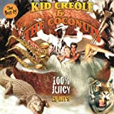The Best of Kid Creole 100 % Juicy (18 Hits) (18 Hits)