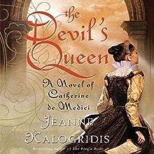 The Devil's Queen | Livre audio Auteur(s) : Jeanne Kalogridis Narrateur(s) : Kate Reading