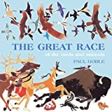 The Great Race of the Birds and Animals (0027369501) by Paul Goble