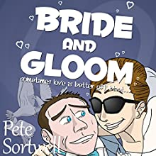 Bride and Gloom: Sometimes Love Is Better Off Blind (A Laugh Out Loud Comedy Sequel) (       UNABRIDGED) by Pete Sortwell Narrated by Chris Dabbs