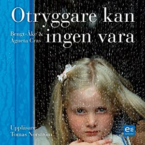 Otryggare kan ingen vara [Insecure, No One Can Be] | [Bengt-Åke Cras, Agneta Cras]
