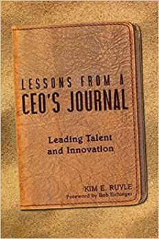 Lessons From A CEO's Journal: Leading Talent And Innovation