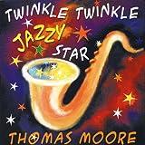 echange, troc Thomas Moore - Twinkle Twinkle Jazzy Star