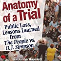 Anatomy of a Trial: Public Loss, Lessons Learned from The People vs. O.J. Simpson Audiobook by Jerrianne Hayslett Narrated by Sheila Book