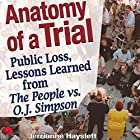 Anatomy of a Trial: Public Loss, Lessons Learned from The People vs. O.J. Simpson Hörbuch von Jerrianne Hayslett Gesprochen von: Sheila Book